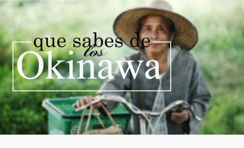 QUE SABES DE LOS OKINAWA